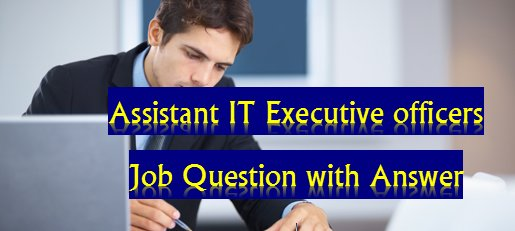 Sonali Bank Assistant IT Executive Engineer MCQ Question with Answers