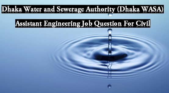 Bangladesh Water Development Board (BWDB) Exam Question Pattern