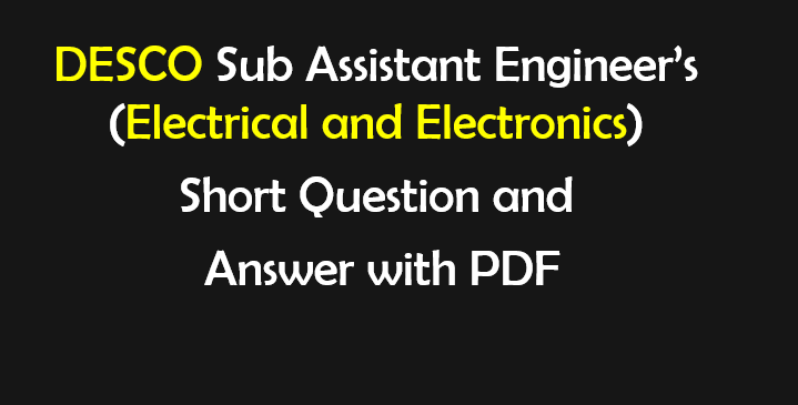 DESCO,PGCB,PDB Exam Question for Electrical,Civil,Mechanical SAE
