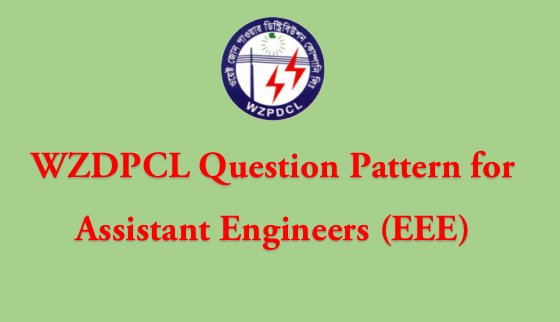 WZPDCL Job Exam Question Pattern for Assistant (EEE)