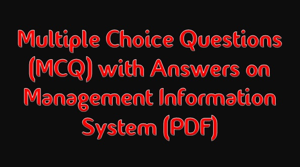 Management Information System Multiple Choice Questions and Answers(PDF)