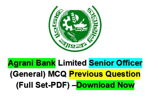 Agrani Bank Limited Senior Officer Previous Exam Question for 2017