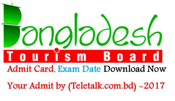 Bangladesh Tourism Board (BTB) Admit Card-Teletalk 2017